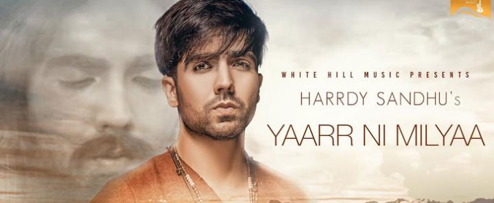Yaarr Ni Milyaa - Hardy Sandhu | Latest Punjabi Song | Official Video & Lyrics