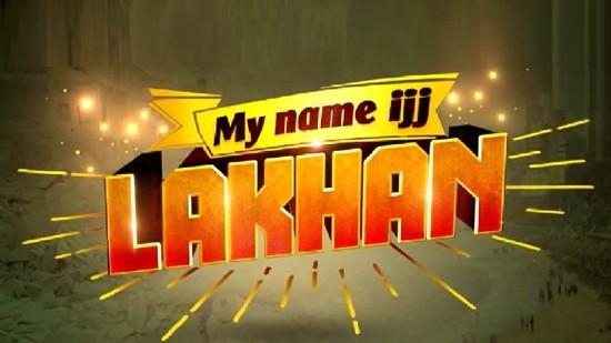 My Name Ijj Lakhan Serial