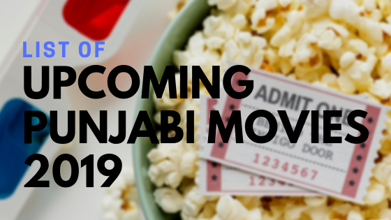 List Of Upcoming Punjabi Movies 2019